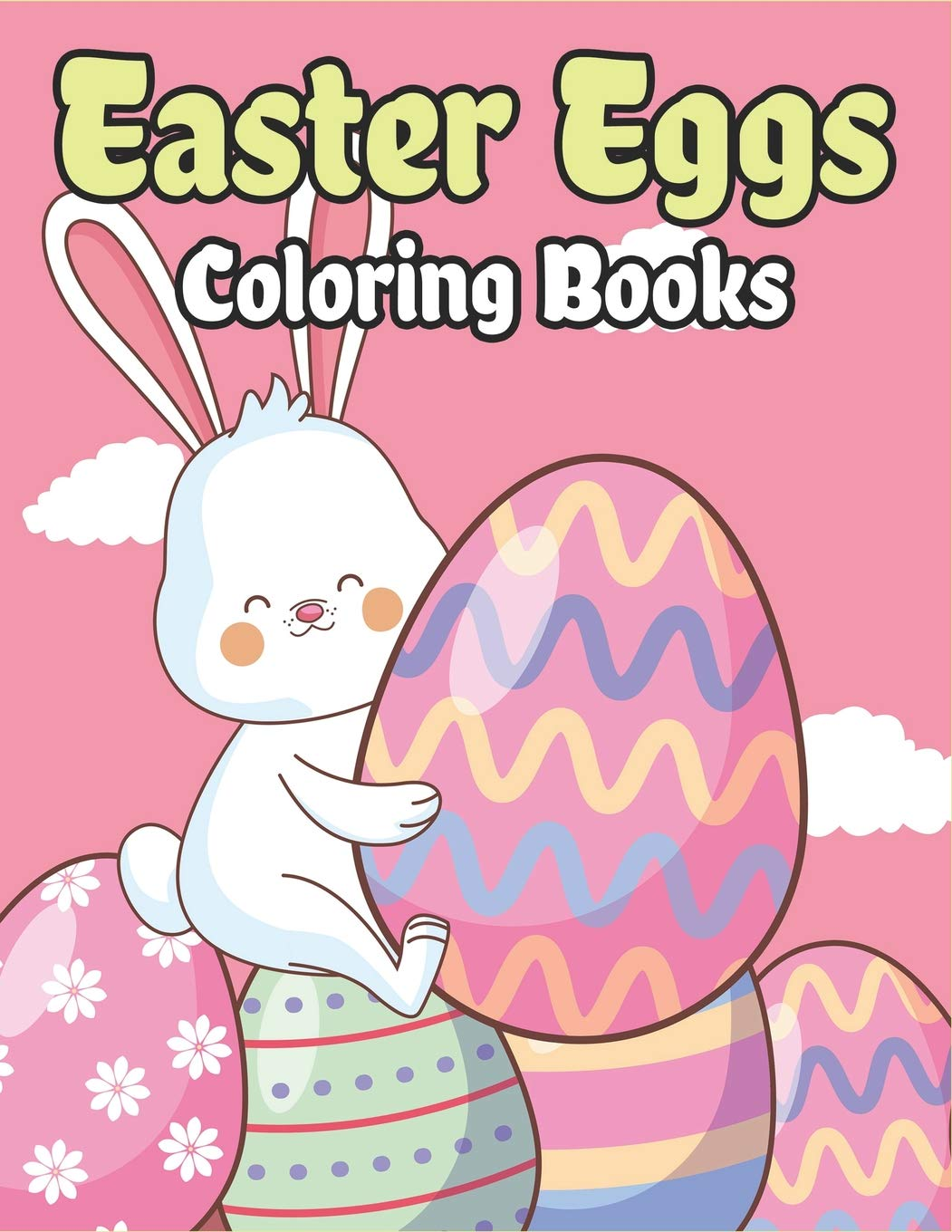 Easter Eggs Coloring Book: Happy Easter Basket Stuffers for