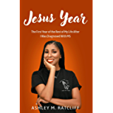 Jesus Year: The First Year of the Rest of My Life After I Was Diagnosed With MS