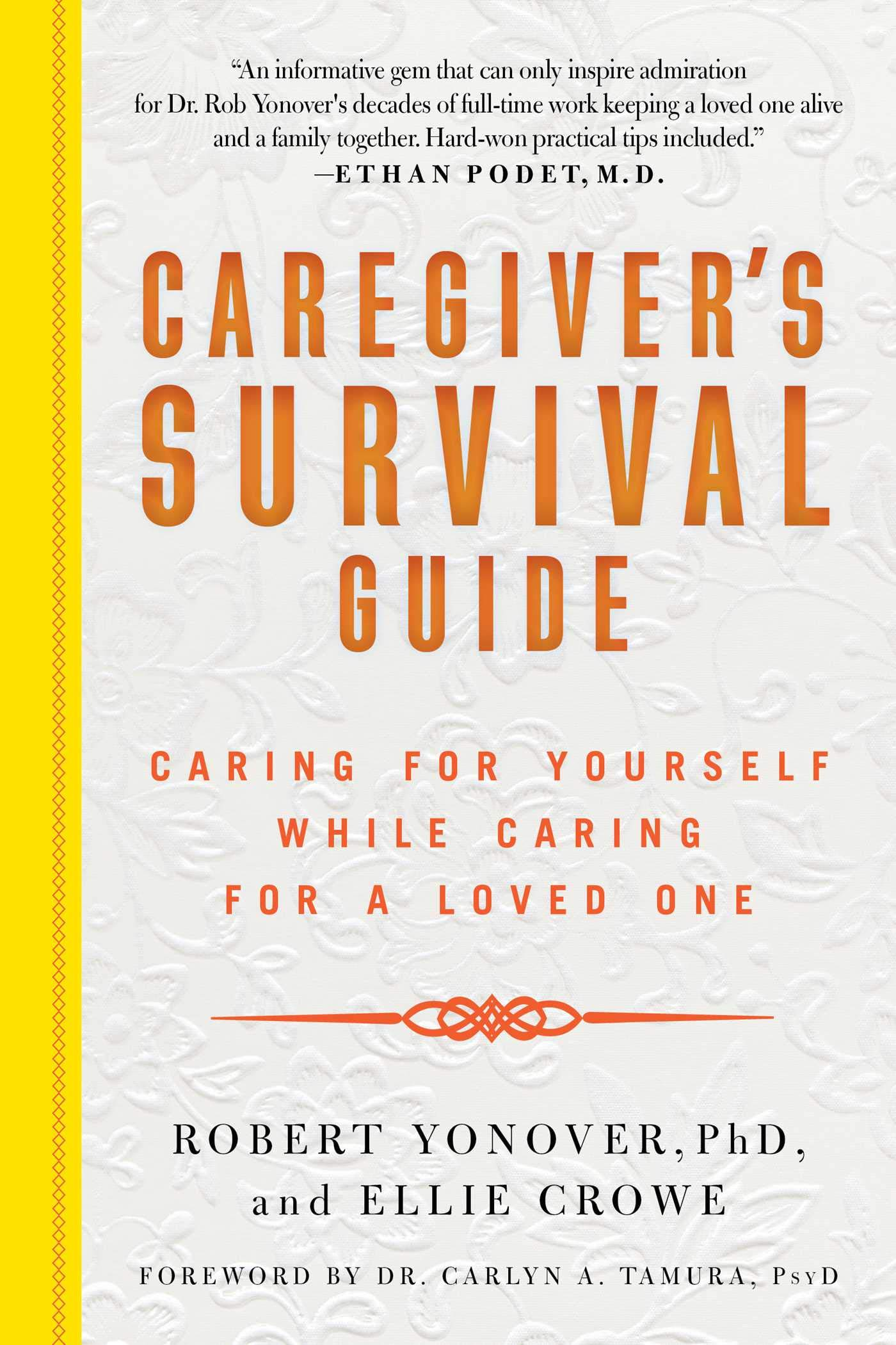 Caregiver's Survival Guide: Caring for Yourself