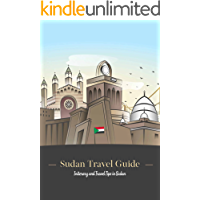 Sudan Travel Guide: Initerary and Travel Tips in Sudan: How to Get a Trip in Sudan