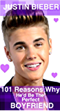 Justin Bieber: 101 Reasons Why He'd Be The Perfect Boyfriend