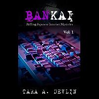 Bankai: Baffling Japanese Internet Mysteries: Volume One (English Edition)