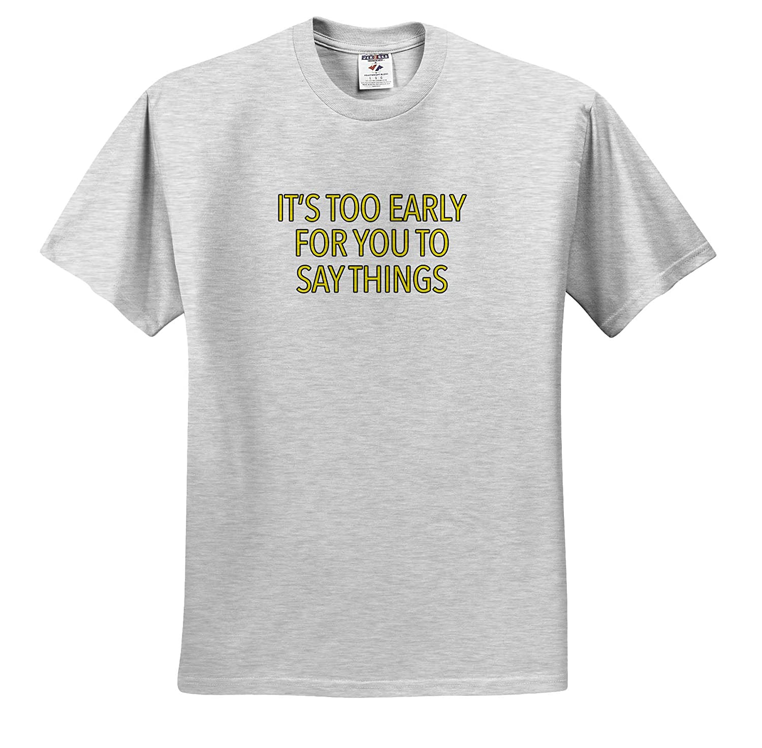 Adult T-Shirt XL ts/_315508 Funny Sayings 3dRose EvaDane Its Too Early for You to Say Things Yellow