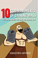 10 Commandments Of Gaining Mass Kindle Edition