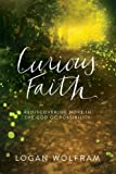 Curious Faith: Rediscovering Hope in the God of Possibility