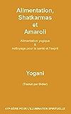 Alimentation, Shatkarmas et Amaroli - Alimentation yogique & nettoyage pour la santé et l'esprit (AYP-SÉRIE POUR L'ILLUMINATION SPIRITUELLE t. 6) (French Edition)