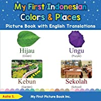 My First Indonesian Colors & Places Picture Book with English Translations: Bilingual Early Learning & Easy Teaching…