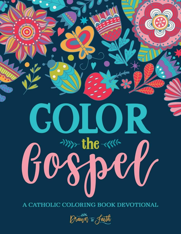 - Color The Gospel: A Catholic Coloring Book Devotional: Catholic