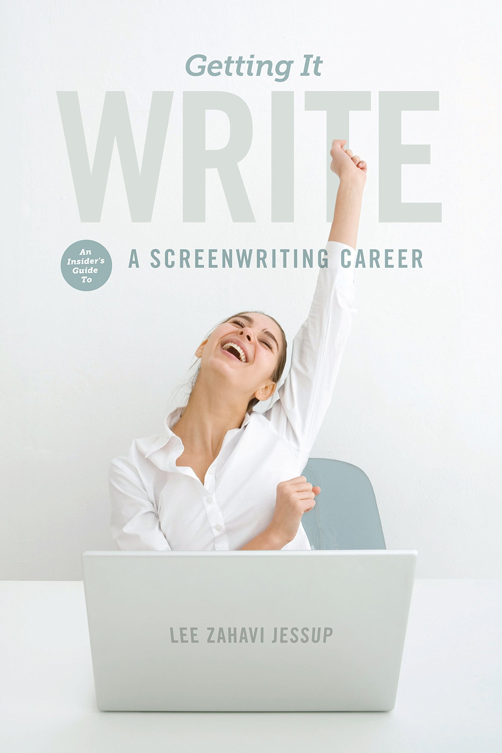 Getting it Write: An Insider's Guide to a Screenwriting Career PDF
