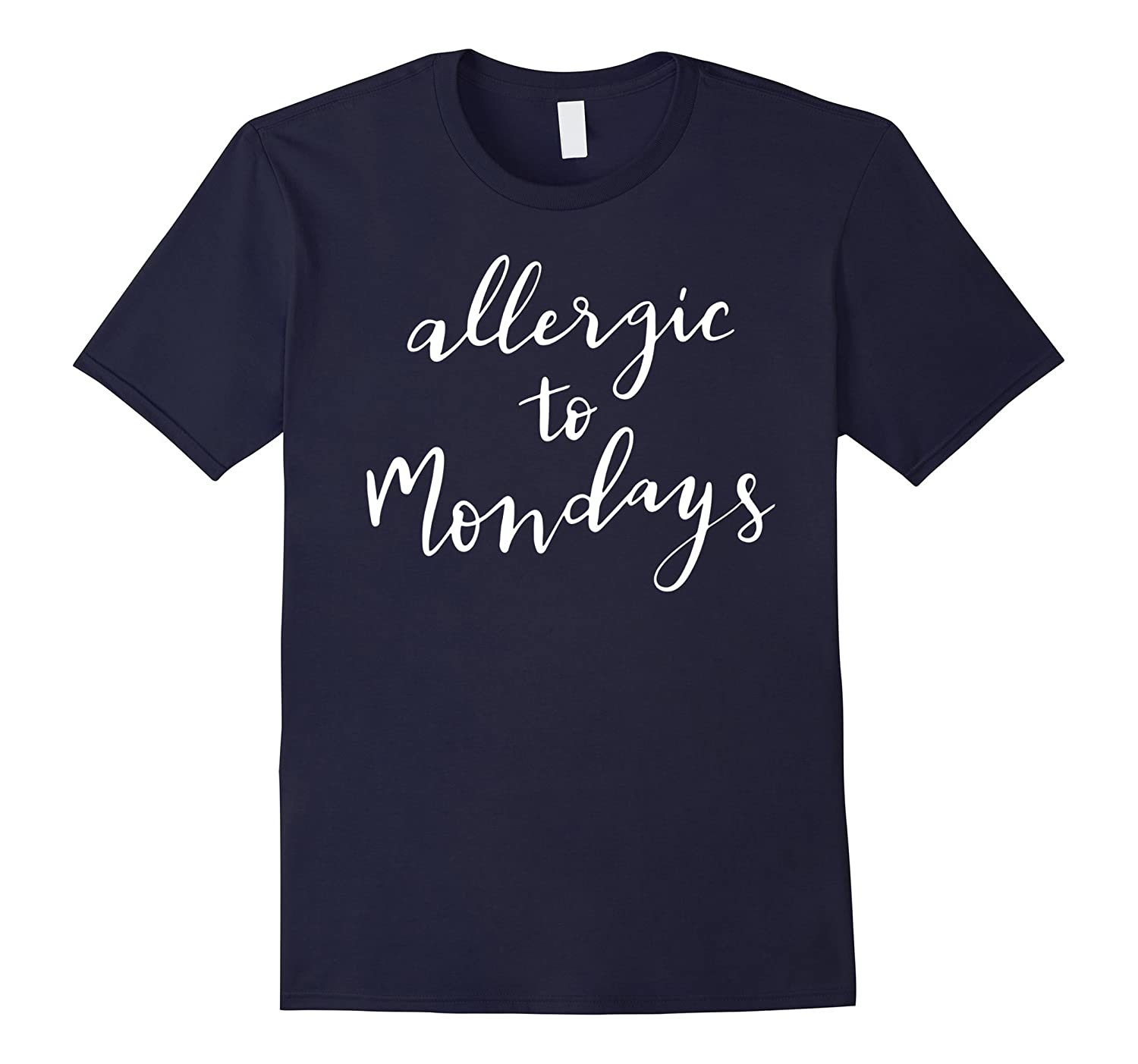Allergic To Mondays T-Shirt Funny Women's Mom Mama Mother-4LVS