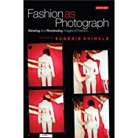 Fashion as Photograph: Viewing and Reviewing Images of Fashion