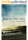 Bajo el cielo azul de primavera (Spanish Edition)