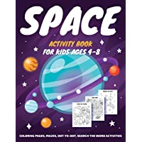 SPACE ACTIVITY book for kids ages 4-8: Coloring Pages, Mazes, Dot-To-Dot, Search The Word Activities