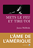 Mets le feu et tire toi (Americana) (French Edition)