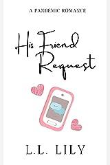 His Friend Request: A Pandemic Romance Kindle Edition
