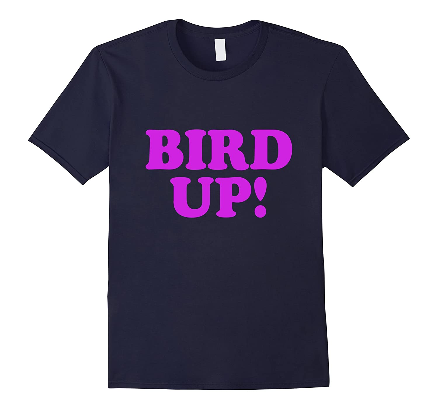 Bird Up Shirt for Funny People-T-Shirt