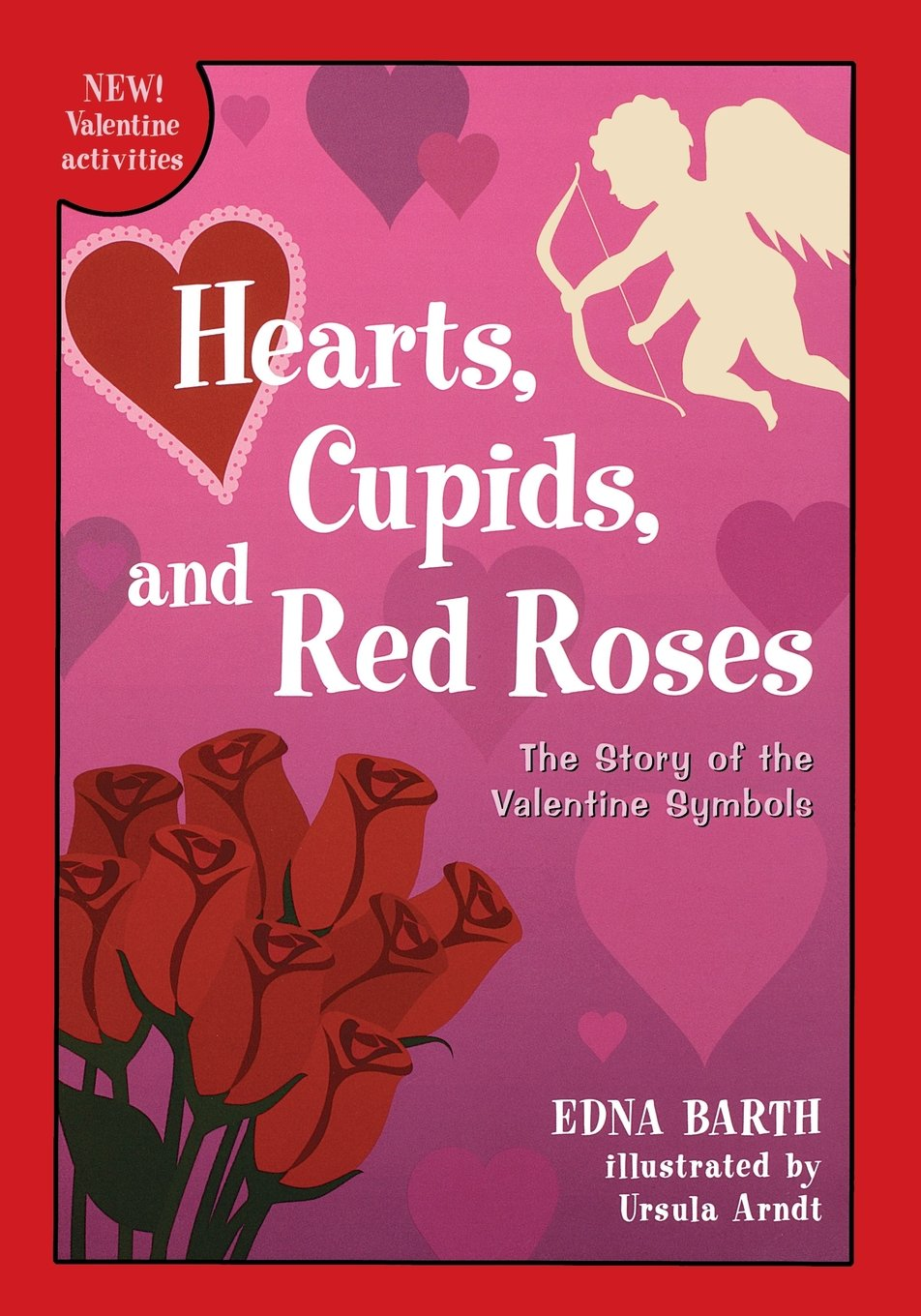 Hearts Cupids And Red Roses The Story Of The Valentine Symbols