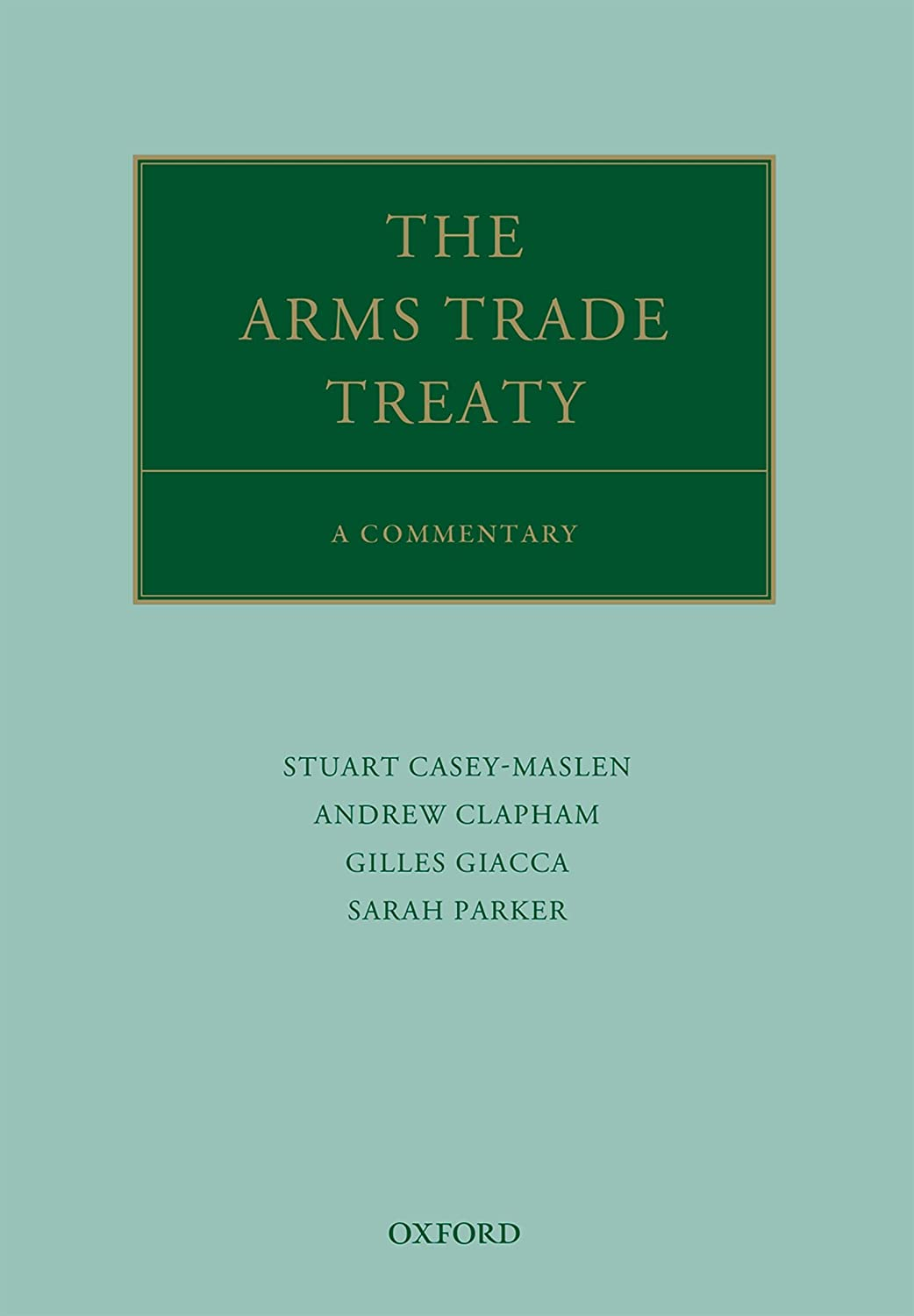 The Arms Trade Treaty: A Commentary (Oxford Commentaries on ...