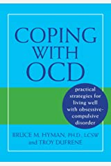 Coping with OCD: Practical Strategies for Living Well with Obsessive-Compulsive Disorder Kindle Edition