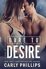 Dare to Desire (Dare to Love Book 2) Kindle Edition