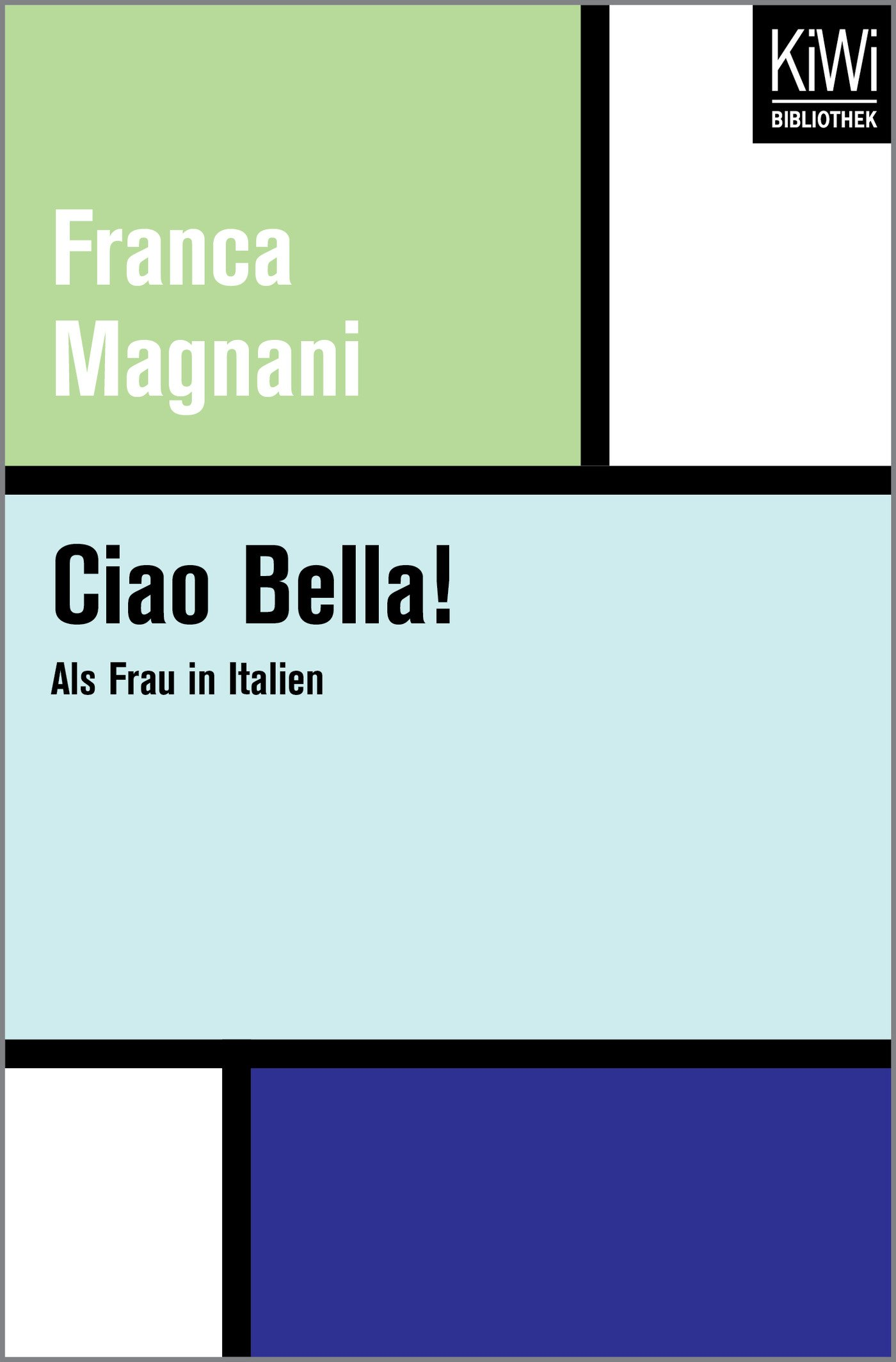 Ciao Bella!: Als Frau in Italien