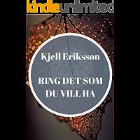 Ring det som du vill ha (Swedish Edition)