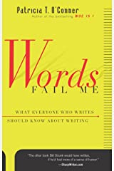 Words Fail Me: What Everyone Who Writes Should Know about Writing (Harvest Book) Kindle Edition