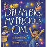 Dream Big, My Precious One