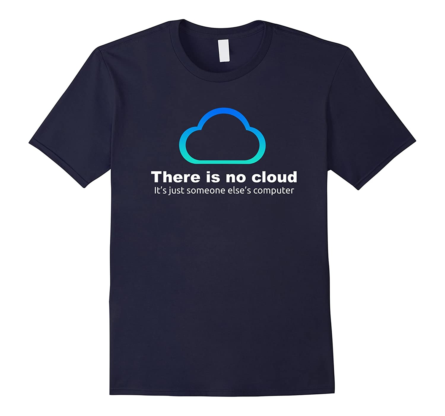Tech Humor There is no cloud ..just someone else's computer-FL