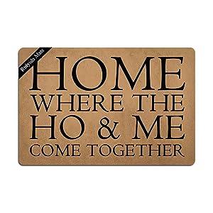 Ruiyida Home, Where The Ho & Me Come Together Entrance Floor Mat Funny Doormat Door Mat Decorative Indoor Outdoor Doormat Non-woven 23.6 By 15.7 Inch Machine Washable Fabric Top