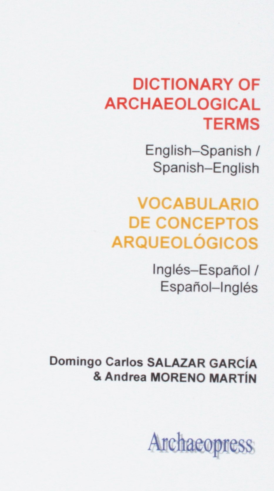 Dictionary of Archaeological Terms: English-Spanish / Spanish-English by Brand: Archaeopress