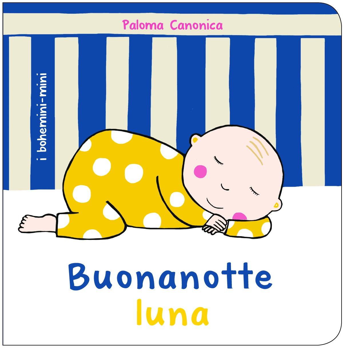 Amazon It Buonanotte Luna Paloma Canonica Libri