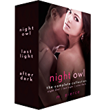Night Owl, The Complete Collection: Night Owl, Last Light, and After Dark (The Night Owl Trilogy)