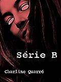 Série B: Et autres nouvelles d'horreur