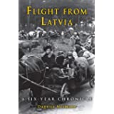 Flight from Latvia: A Six-Year Chronicle