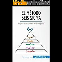 El método Seis Sigma: Mejore los resultados de su negocio (Gestión y Marketing)