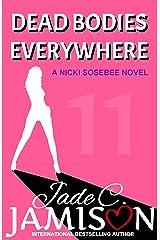 Dead Bodies Everywhere (Nicki Sosebee Series Book 11) Kindle Edition