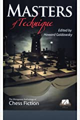 Masters of Technique: Mongoose Press Anthology of Chess Fiction Hardcover
