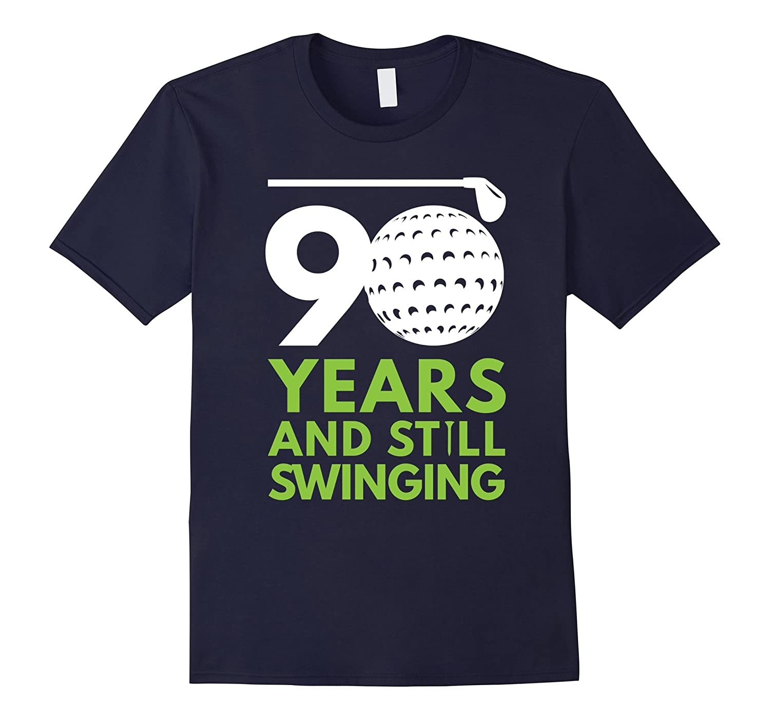 90 Years and Still Swinging Funny Golf Club Birthday Tee-Vaci