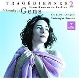 Tragédiennes 2 - From Rameau to Berlioz