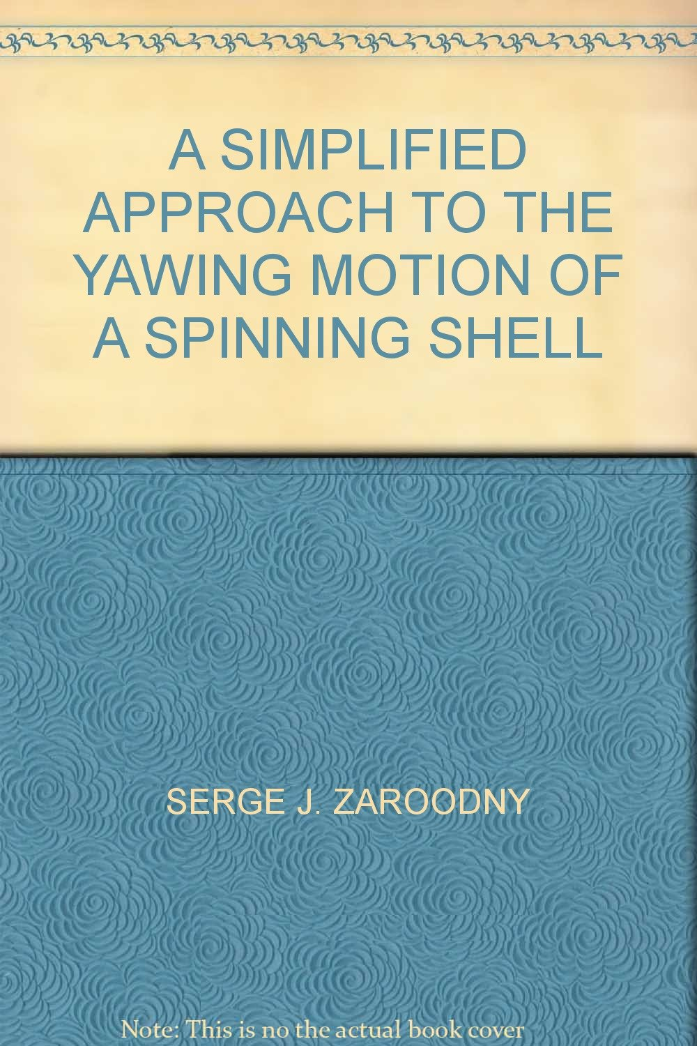 A SIMPLIFIED APPROACH TO THE YAWING MOTION OF A SPINNING SHELL
