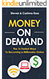 Money On Demand: The 16 Fastest Ways to Becoming a Millionaire Online