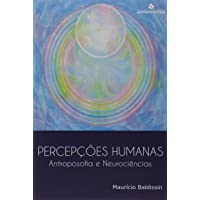 Percepções Humanas. Antroposofia e Neurociências