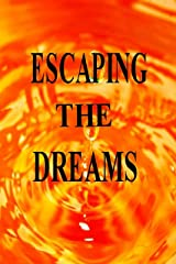 Escaping the Dreams Kindle Edition