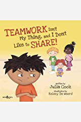 TEAMWORK Isn't My Thing, and I Don't Like to SHARE! (BEST ME I Can Be! Book 4) Kindle Edition