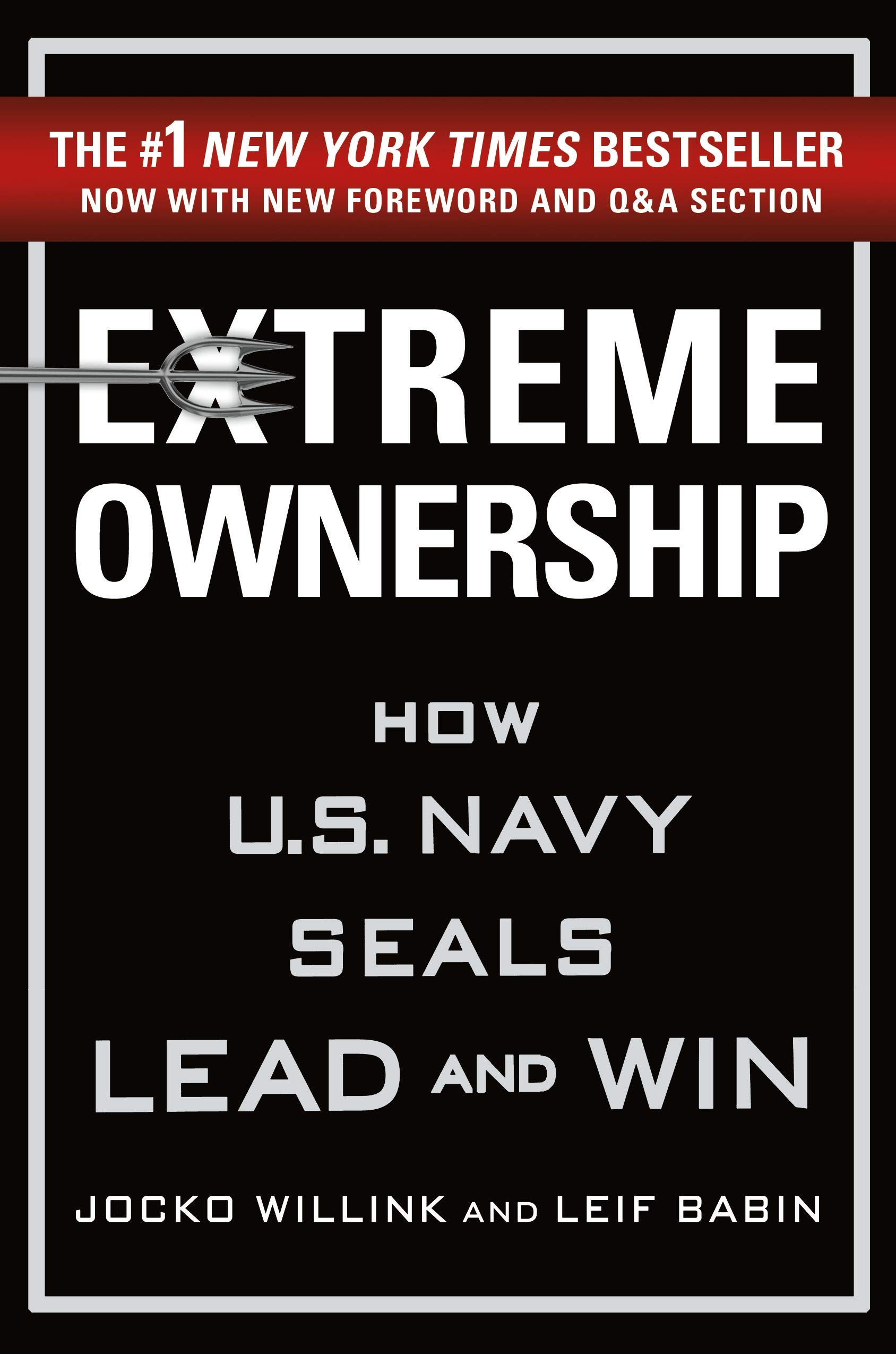 Extreme Ownership: How U.S. Navy SEALs Lead and Win (New Edition) by St. Martin's Press