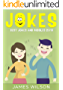 Jokes : Best Jokes and Riddles 2018 (2 Books in 1)(Jokes,Dad Jokes, Funny Jokes, Best jokes, Funny Books, jokes free, Jokes for Kids and Adults)