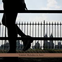 Yiddish Melodies in Jazz