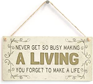 Meijiafei Never get so Busy Making a Living You Forget to Make a Life - Beautiful Life Saying Home Accessory Gift Sign 10
