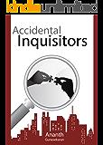 Accidental Inquisitors